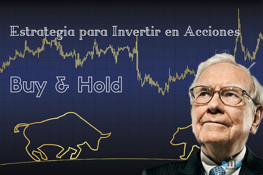 Invertir en Acciones con la Estrategia Buy & Hold = ¿Éxito?